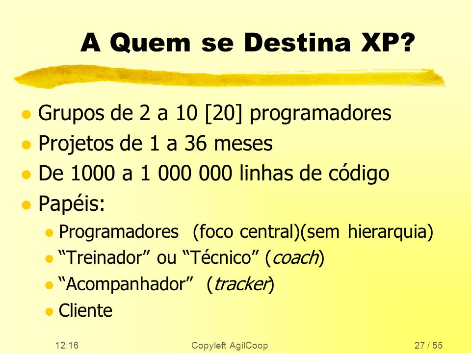 A Quem se Destina XP Grupos de 2 a 10 [20] programadores